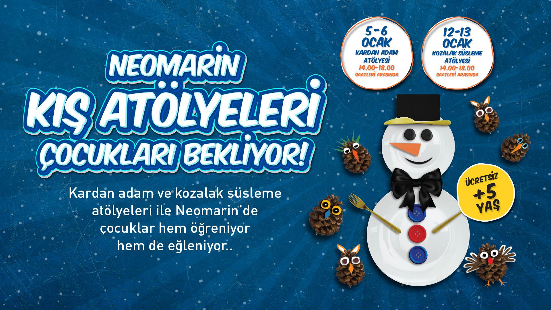 Neomarin Kış Atölyeleri Çocukları Bekliyor!