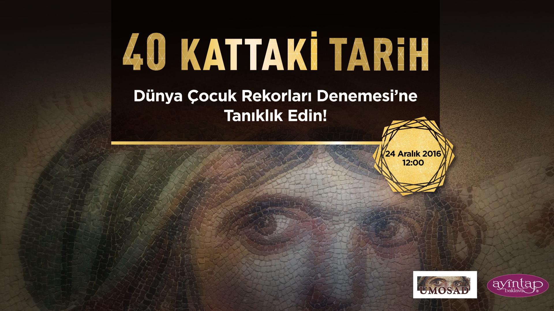 40 Kattaki Tarih