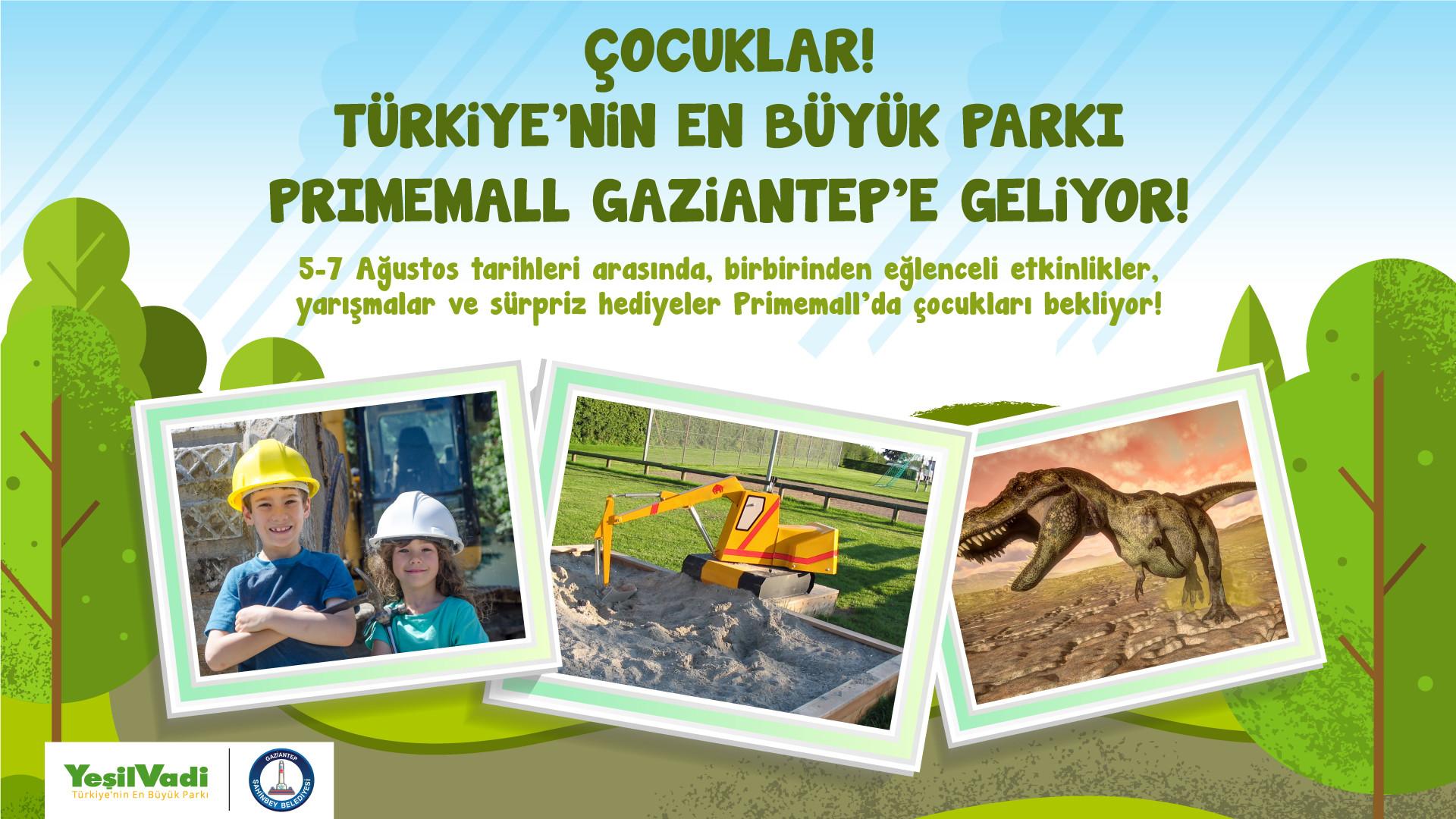 Çocuklar! Türkiye'nin En Büyük Parkı Primemall Gaziantep'e Geliyor!