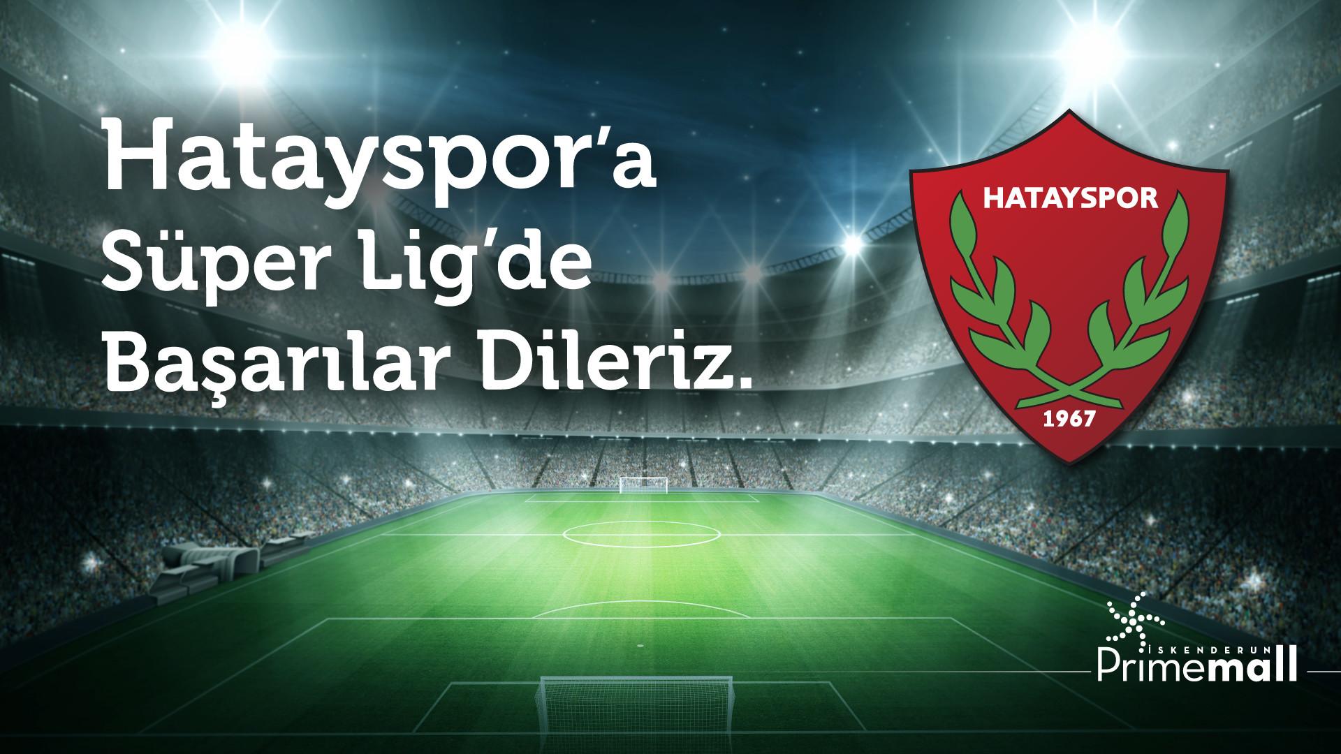 Hatayspor'a Süper Lig'de Başarılar Dileriz