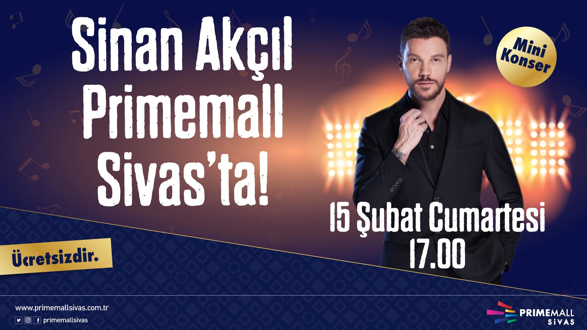 Sinan Akçıl Primemall Sivas'ta!