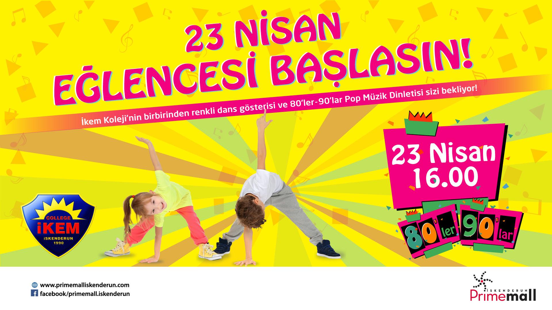 23 Nisan Eğlencesi Başlasın!