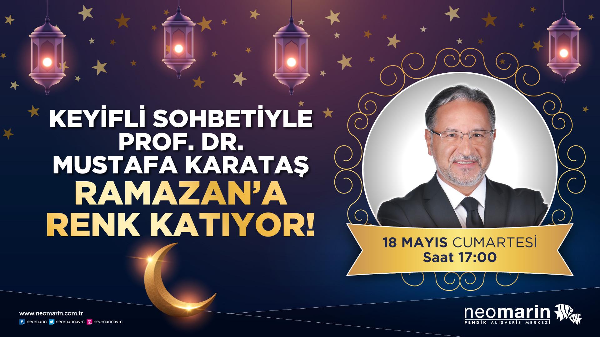 Keyifli Sohbetiyle Prof. Dr. Mustafa Karataş Ramazan'a Renk Katıyor!