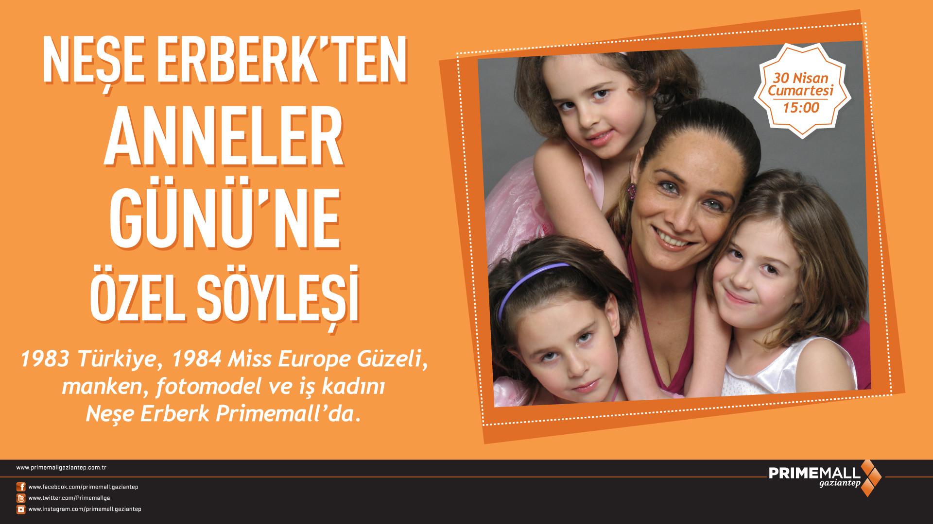 Neşe Erberk'ten Anneler Günü'ne Özel Söyleşi