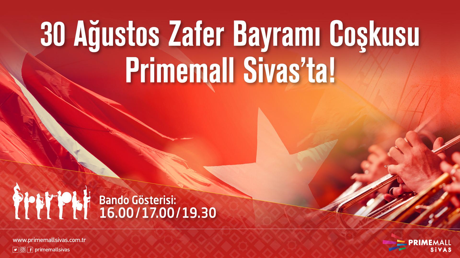 30 Ağustos Zafer Bayramı Coşkusu Primemall Sivas'ta!