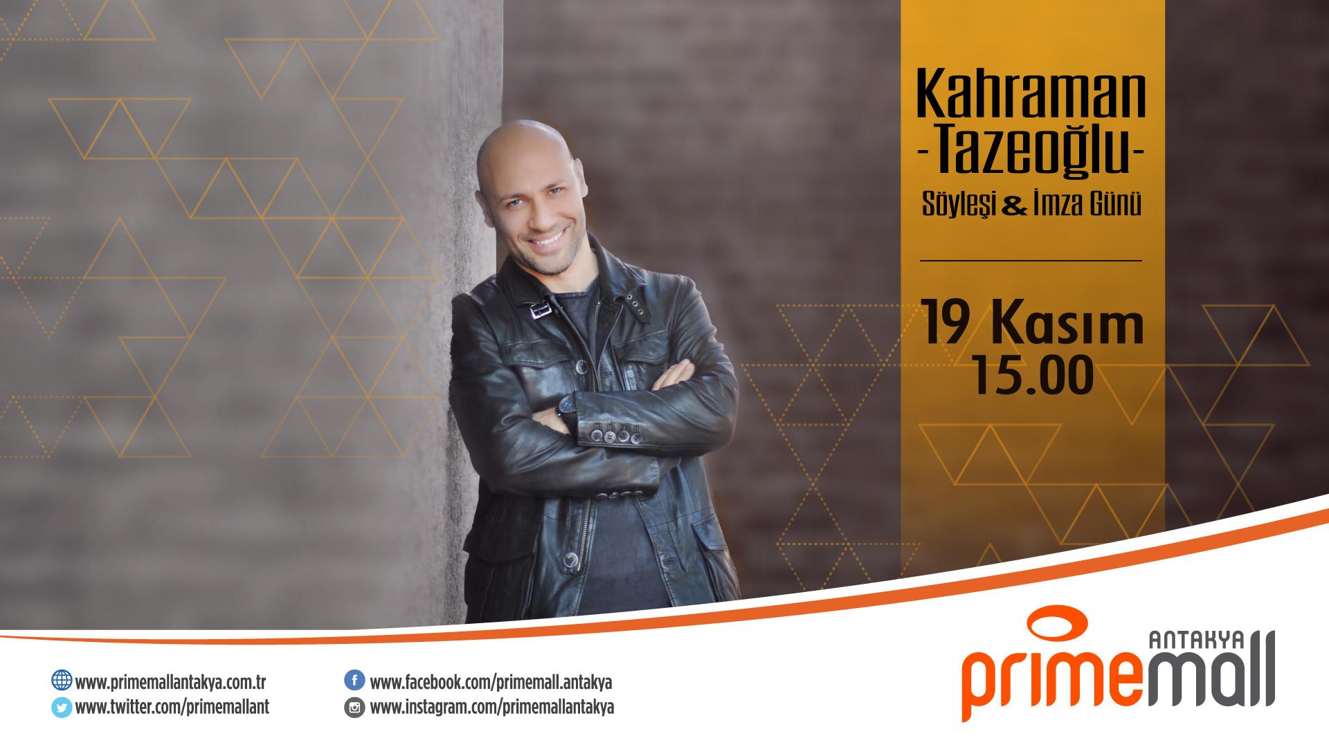 Kahraman Tazeoğlu Söyleşi&İmza Günü