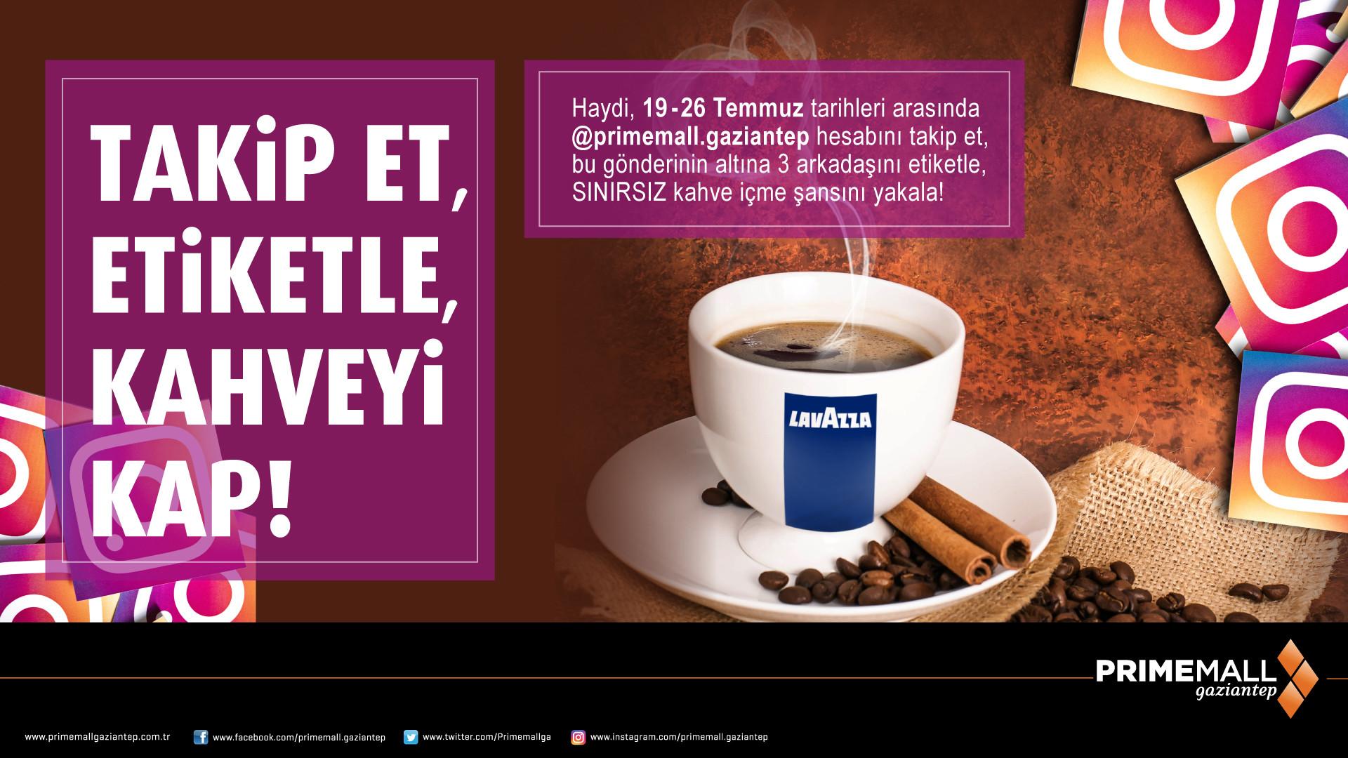 Takip Et,Etiketle,Kahveyi Kap!